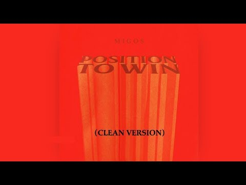 Position To Win (CLEAN VERSION) -  Migos