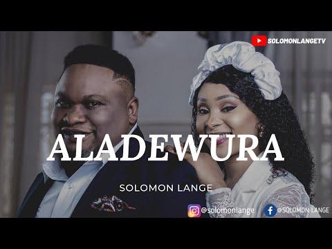 Solomon Lange  - Aladewura (Official Video)