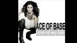 Ace of Base - Love of my life