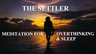 Guided meditation for deep sleep and overthinking - The settler