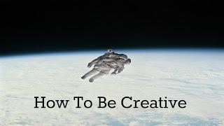 How To LIVE A CREATIVE LIFE | Creativity 101 |