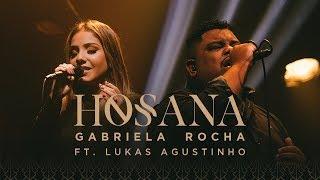 GABRIELA ROCHA   HOSANA (CLIPE OFICIAL) Feat. LUKAS AGUSTINHO