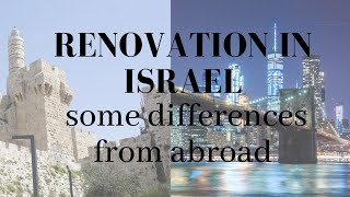 Renovation in Israel - some differences from abroad