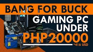 BEST BANG FOR BUCK PC 2016: Philippine PC Build
