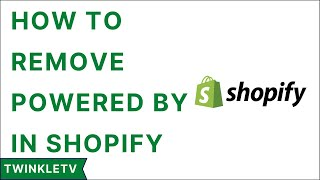 How To Remove Powered By Shopify (Updated)
