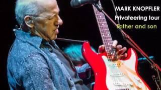 Mark Knopfler : Father and Son, Privateering tour 2013 live at Carcassonne