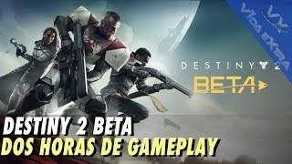 Beta Destiny 2 - Dos horas de gameplay (PS4)