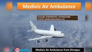 Medivic air ambulance from Dibrugarh and Dimapur-Top Level Service