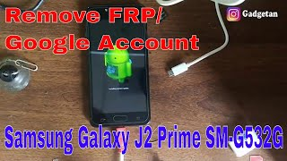 how to bypass google account on samsung j2 prime without