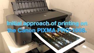Myinitialapproachofhome-printingontheCanonPIXMAPRO-100Sasabeginner.