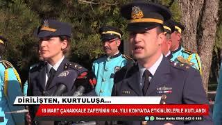 18 Mart Çanakkale zaferinin 104. yılı Konya'da etkinliklerle kutlandı