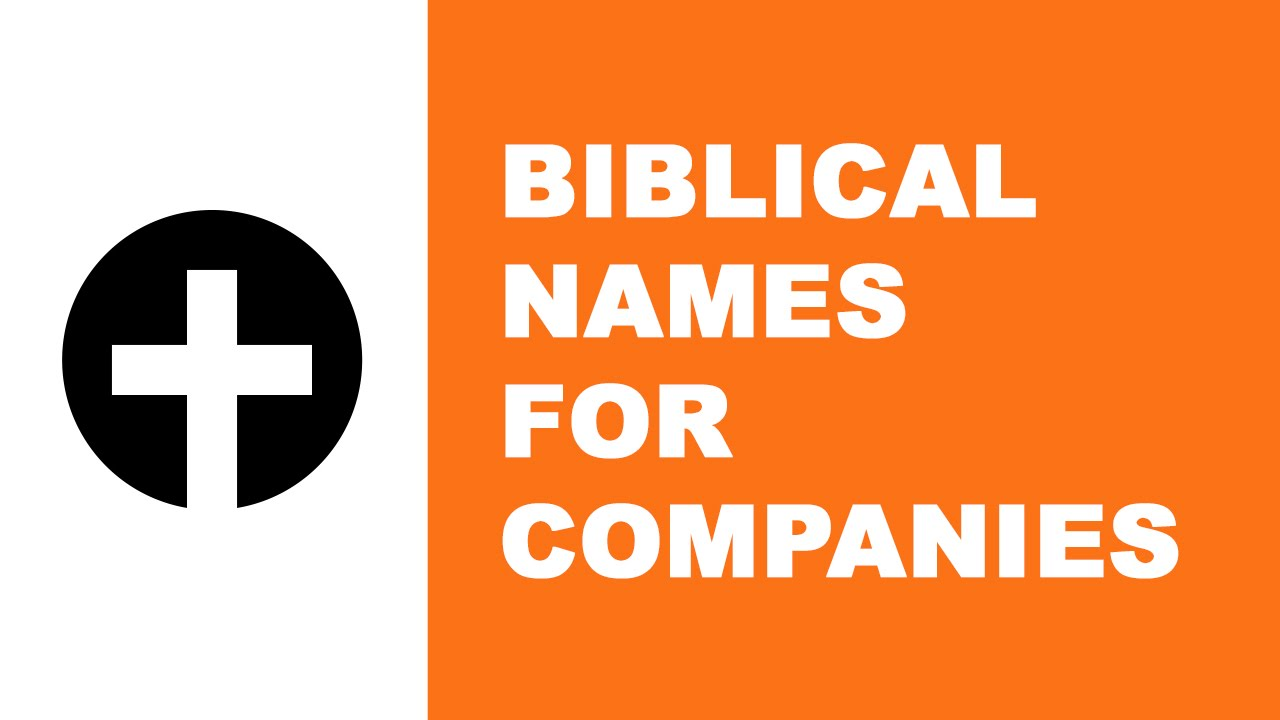 Biblical names for companies - the best names for your company - www.namesoftheworld.net