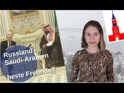 Russland – Saudi-Arabien – beste Freunde? [Video]