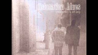 Chris Whitley & Jeff Lang - Dislocation Blues