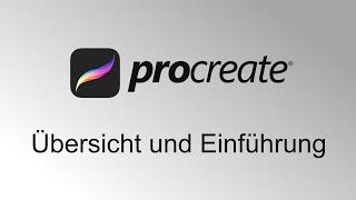 Procreate für iPAD - Übersicht und Einführung - Mit die Beste App für Zeichner