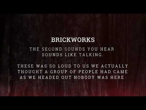 Ghostly Voices At The Brickworks