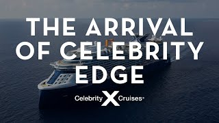 Celebrity Edge: From Steel-Cutting to Sail-In