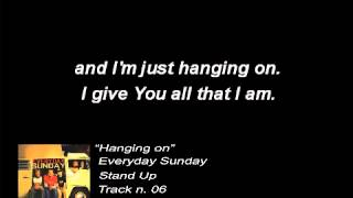Everyday Sunday - Hanging on (Lyrics)