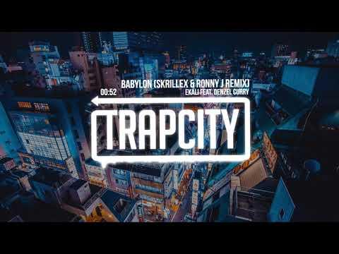 Ekali – Babylon ft. Denzel Curry (Skrillex & Ronny J Remix)