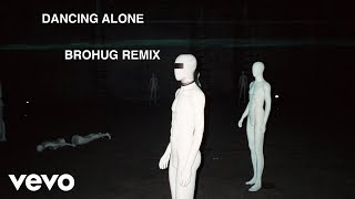 Axwell \ Ingrosso, RØMANS   Dancing Alone (BROHUG Remix) [Official Audio]