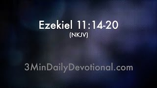Ezekiel 11:14-20 (3minDailyDevotional) (#139)