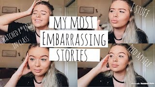 my most embarrassing story