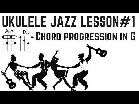 UKULELE LESSON: JAZZ CHORD PROGRESSIONS