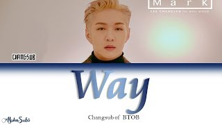 Lee Changsub [이창섭] BTOB [비투비] - Way 가사/Lyrics [Han|Rom|Eng]