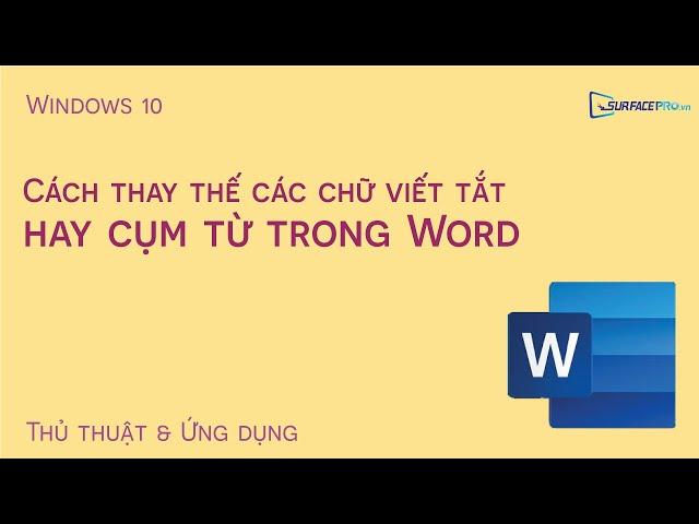 Cách thay các chữ viết tắt hay cụm từ trong Word