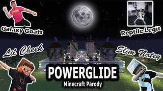 """POWERGLIDE"" MINECRAFT PARODY FT. GALAXY GOATS AND REPTILELEGIT"