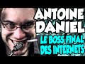 ANTOINE DANIEL - LE BOSS FINAL DES INTERNETS (REMIX)