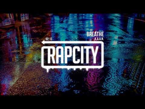 K.A.A.N. - Breathe (Prod. thatboygood)
