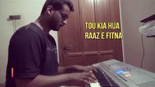|Tau Kia Hua| |Raaz e Fitna| Piano Cover (original by Bayaan)