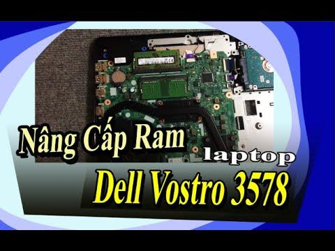 Hướng Dẫn Nâng Cấp Ram Laptop Dell Vostro 3578 - Tháo Lắp Đúng Kỹ Thuật