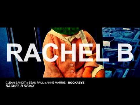 Rockabye - Rachel B Remix FREE DOWNLOAD [ LINK BELOW ]