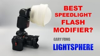 Review: Gary Fong Lightsphere // Best Speedlight Flash Modifier?
