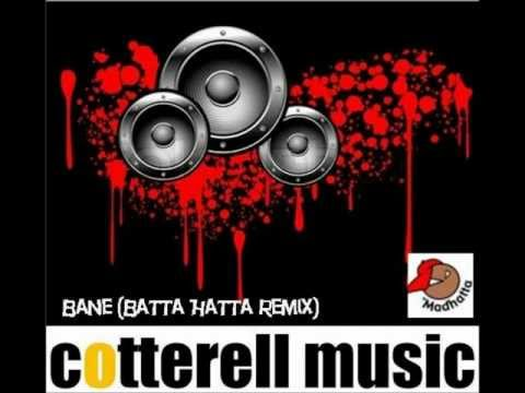 Cotterell Music - Bane (Batta Hatta Remix)