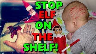 ELF ON THE SHELF NEEDS TO STOP!!