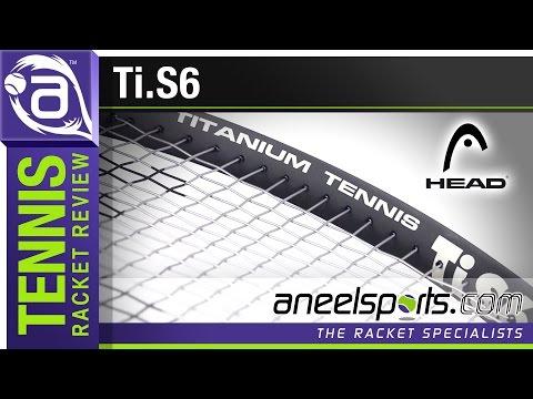 HEAD Ti.S6 Tennis Racket Review – AneelSports.com