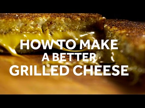 How to Make a Better Grilled Cheese