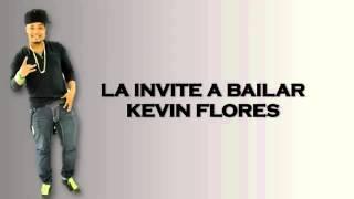 Kevin flores-la invite a bailar