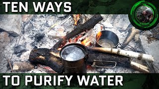 Ten Ways To Purify Water For Drinking In The Backcountry For Bushcraft, Camping, or Survival