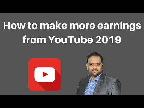 How to make more earnings from YouTube 2019