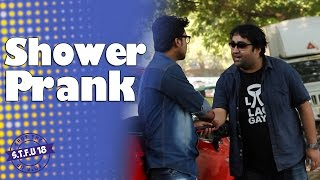 Help Me Take A Shower Prank (GONE WRONG) - STFU18 | (Pranks In India)