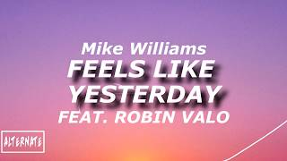 Feels like yesterday (lyrics) - Mike Williams Feat. Robin valo
