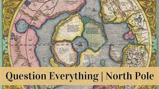 Question the Narrative | North Pole