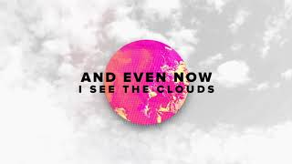"Life.Church Worship - ""Even Now"" lyric video"