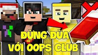 OOPS CLUB ĐÃ TRỞ LẠI   Minecraft BED WARS