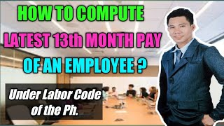 How to compute 13th Month Pay Under Labor Code of the Philippines (Latest)