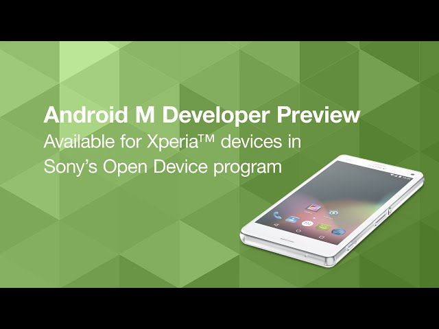 Sony Makes Android M Developer Preview Available for Select